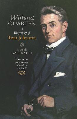Without Quarter: A Biography of Tom Johnston