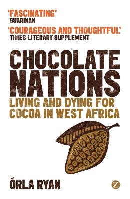 Chocolate Nations: Living and Dying for Cocoa in West Africa