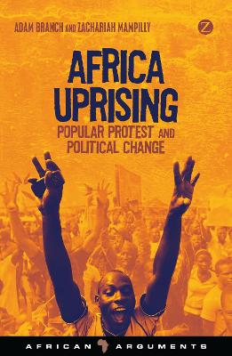 Africa Uprising: Popular Protest and Political Change