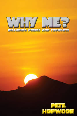 Why Me?: Including Poems and Thoughts
