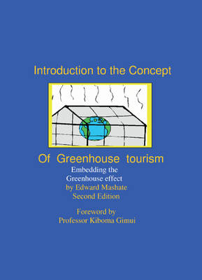 Introduction to the Concept of Greenhouse Tourism: Embedding the Greenhouse Effect