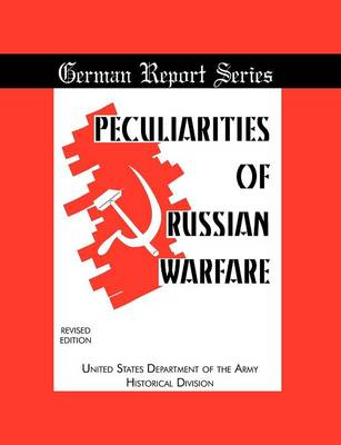 Peculiarities of Russian Warfare (German Reports Series)