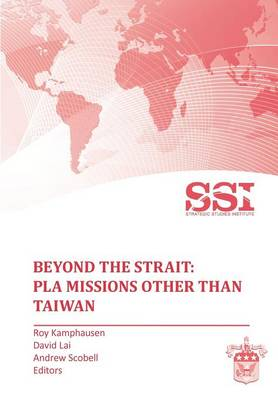 Beyond the Strait: PLA Missions Other Than Taiwan