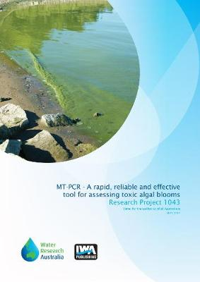 MT-PCR - A rapid, reliable and effective tool for assessing toxic `algal' blooms in Victorian water supplies: Aiding protection and preservation