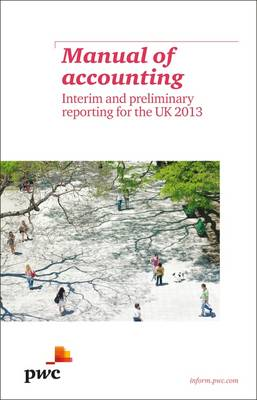 Manual of Accounting - Interim and Preliminary Reporting for the UK 2013