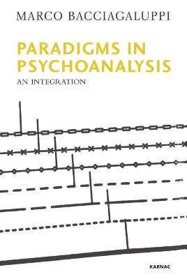 Paradigms in Psychoanalysis: An Integration