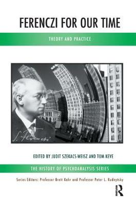 Ferenczi for Our Time: Theory and Practice