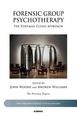 Forensic Group Psychotherapy: The Portman Clinic Approach