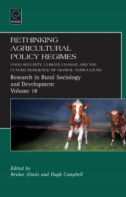 Rethinking Agricultural Policy Regimes: Food Security, Climate Change and the Future Resilience of Global Agriculture