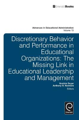 Discretionary Behavior and Performance in Educational Organizations: The Missing Link in Educational Leadership and Management