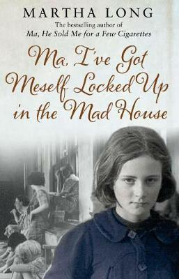 Ma, I've Got Meself Locked Up in the Mad House