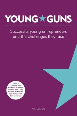 Young Guns: Successful Young Entrepreneurs and the Challenges They Face