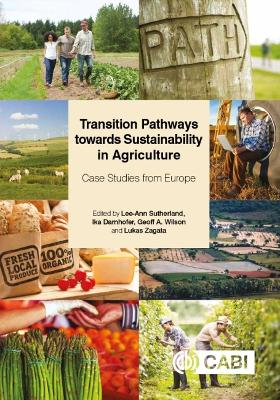 Transition Pathways towards Sustainability in Agric: Case Studies from Europe