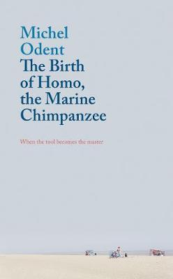 The Birth of Homo, the Marine Chimpanzee: When the tool becomes the master