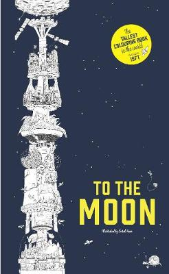 To the Moon: The Tallest Colouring...