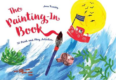 Painting-In Book: 30 Paint and Play Activities