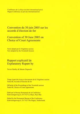 Convention of 30 June 2005 on Choice of Court Agreements: Explanatory Report