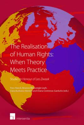 The Realisation of Human Rights: When Theory Meets Practice: Studies in Honour of Leo Zwaak