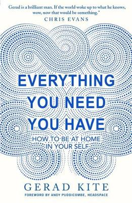 Everything You Need You Have: How to Feel at Home in Yourself