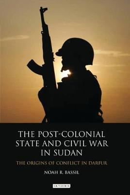 The Post-colonial State and Civil War in Sudan: The Origins of Conflict in Darfur