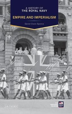 A History of the Royal Navy: Empire and Imperialism: The British Empire