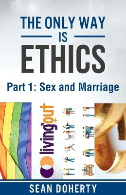The Only Way is Ethics: Sex and Marriage: Part 1 Sex and Marriage