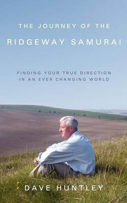 The Journey of the Ridgeway Samurai: Finding Your Direction in an Ever Changing World