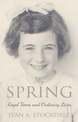 My Spring: Royal Times and Ordinary Lives