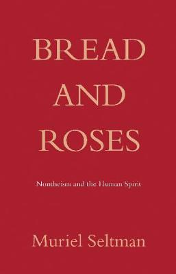 Bread and Roses: Nontheism and the human spirit