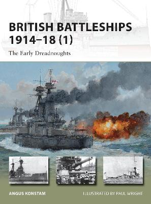 British Battleships 1914-18 1: The Early Dreadnoughts
