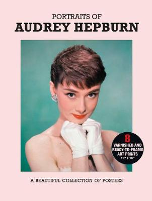 Poster Pack: Portraits of Audrey Hepburn: A Beautiful Collection of Posters