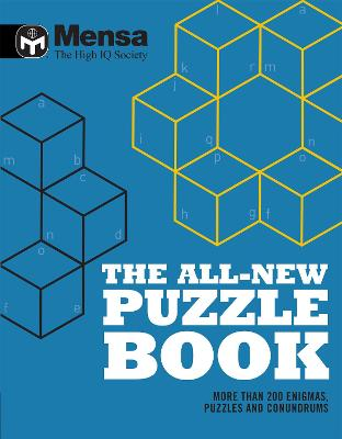 Mensa: The All-New Puzzle Book: More Than 200 Mensa-Derived Enigmas, Conundrums and Puzzles