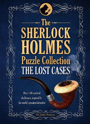 The Sherlock Holmes Puzzle Collection: The Lost Cases