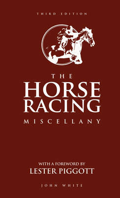 The Horse Racing Miscellany: Third Edition
