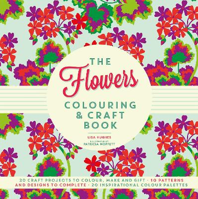 The Flowers Colouring & Craft Book