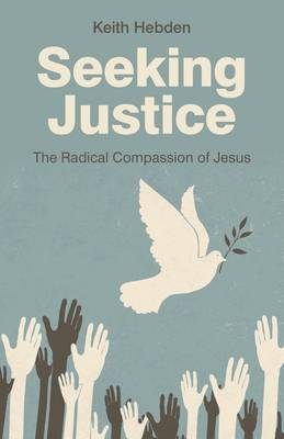 Seeking Justice: The Radical Compassion of Jesus