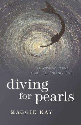Diving for Pearls: The Wise Woman's Guide to Finding Love
