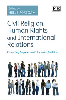 Civil Religion, Human Rights and International Relations: Connecting People Across Cultures and Traditions