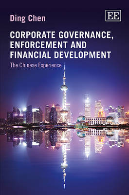 Corporate Governance, Enforcement and Financial Development: The Chinese Experience