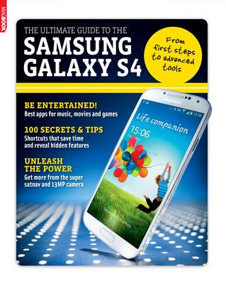 The Ultimate Guide to the Samsung Galaxy S4