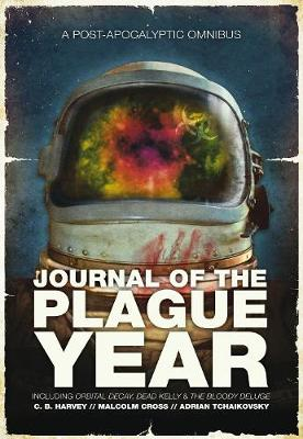 Journal of the Plague Year: A Post-Apocalytic Omnibus