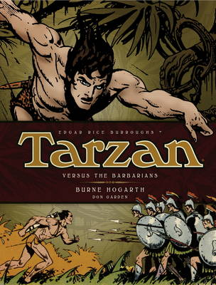 Tarzan Versus the Barbarians (Vol. 2): The Complete Burne Hogarth Sundays and Dailies Library