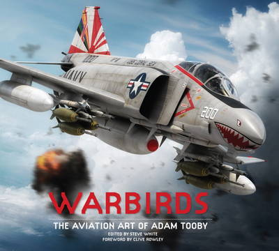 Warbirds: The Aviation Art of Adam Tooby