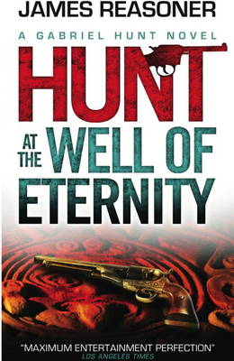 Hunt at the Well of Eternity: A Gabriel Hunt Novel