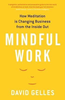 Mindful Work: How Meditation is...