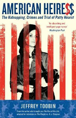American Heiress: The Kidnapping, Crimes and Trial of Patty Hearst