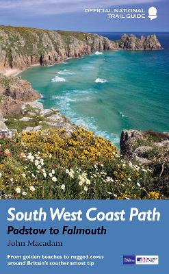 South West Coast Path: Padstow to Falmouth: From golden beaches to rugged coves around Britain's southernmost tip
