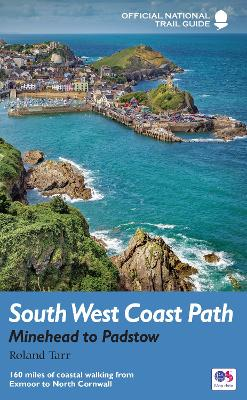 South West Coast Path: Minehead to Padstow: National Trail Guide