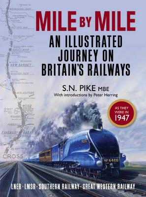 Mile by Mile: An Illustrated Journey On Britain's Railways as they were in 1947