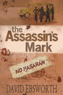 The Assassin's Mark: A Novel of the Spanish Civil War
